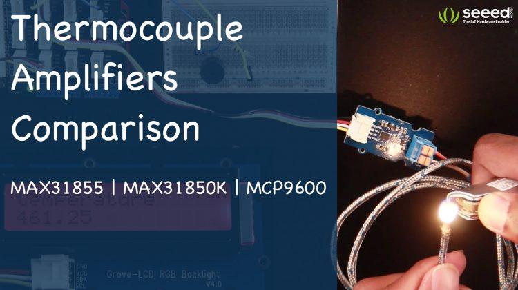 Thermocouple Amplifiers Comparison |MAX31855 vs MAX31850K vs MCP9600