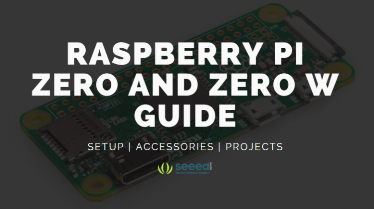 Raspberry Pi Zero and Zero W Guide - Set up, Accessories, Projects