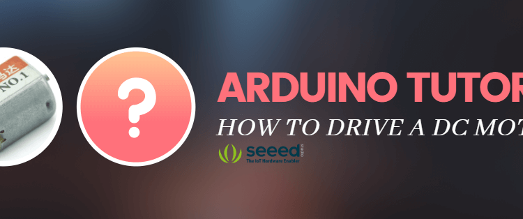 Arduino Tutorial: How to drive a DC motor