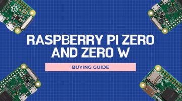 Raspberry Pi Zero and Zero W: Buying Guide