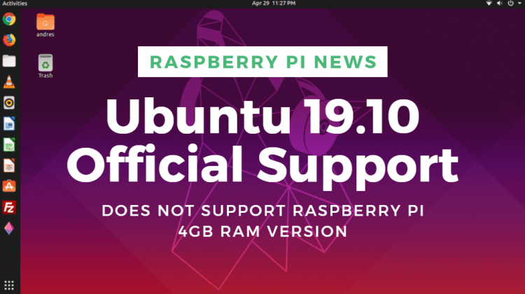 Ubuntu 19.10 official support for Raspberry Pi 4 does not support 4GB version