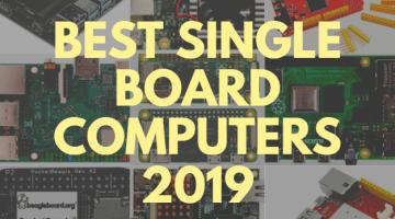 Best Single Board Computers of 2019