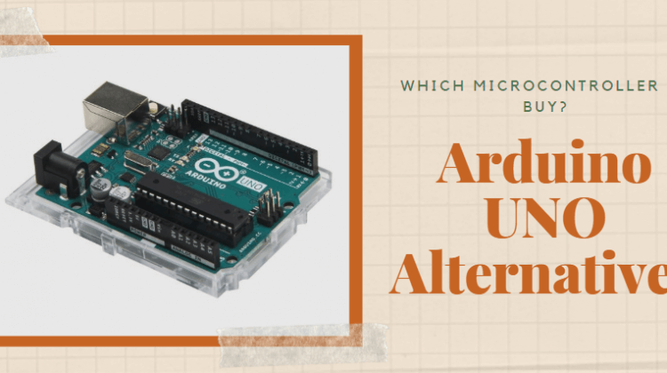 Arduino UNO alternatives - Which Microcontroller to buy?