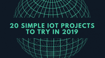20 simple IoT projects to try in 2019