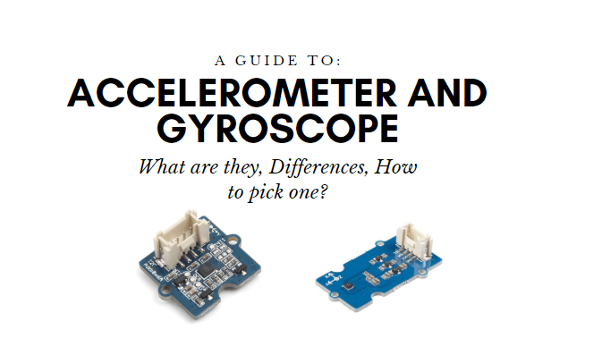 what is accelerometer and gyroscope, how to pick one