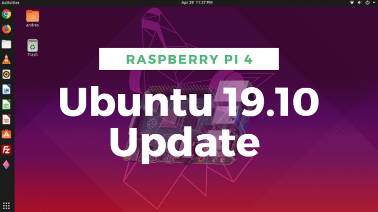 Brand new updated images of Ubuntu 19.10 for Raspberry Pi