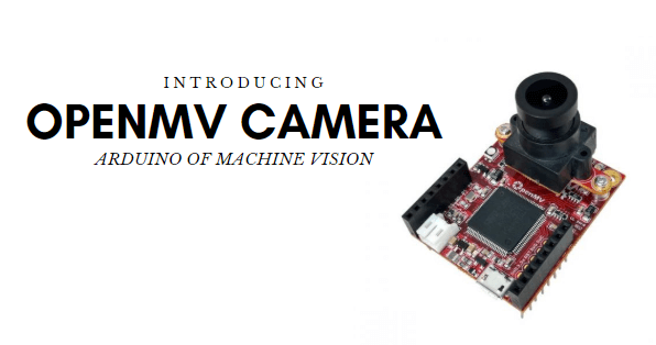Introducing openmv cam, arduino of machine vision