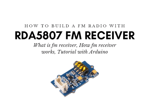 How to build a FM radio with RDA5807 FM receiver