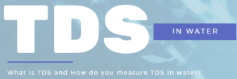TDS in Water - What is TDS and How do you measure TDS in water?