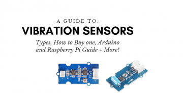 What is vibration sensor, Types, How to use with Arduino and Raspberry Pi