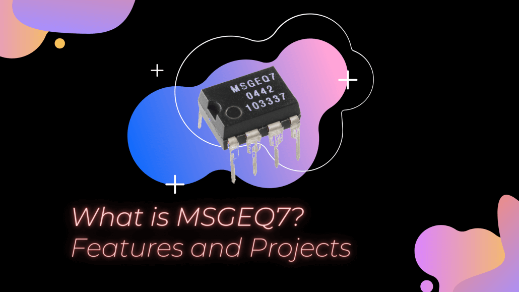 What is MSGEQ7? Features and Projects