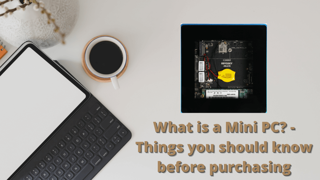 What is a Mini PC? - Things you should know before purchasing