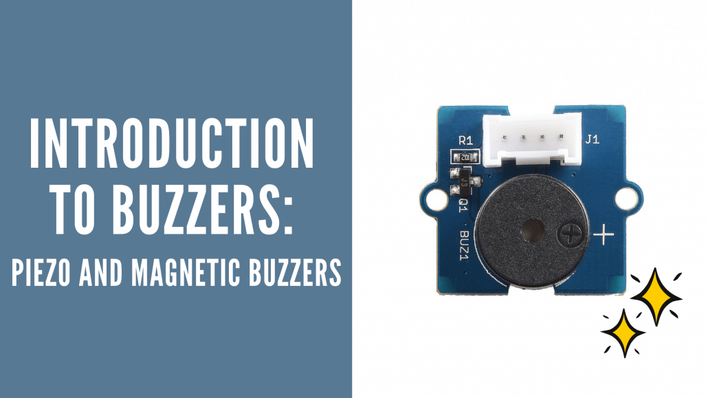 Introduction to Buzzers: Piezo and Magnetic buzzers