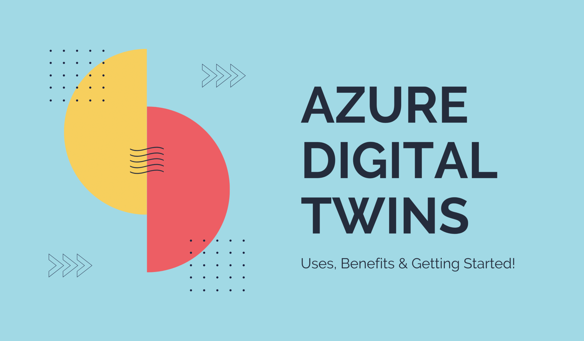 How to Use Azure Digital Twins to Enhance IoT Systems – Getting Started Guide